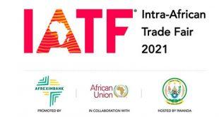2ème édition de la Foire Commerciale Intra-africaine (IATF) du 06 au 12 septembre 2021 à Kigali